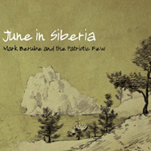 June-in-Siberia-Mark-Berube-&-the-Patriotic-Few